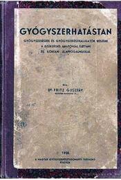Gyógyszerhatástan 1938 - Dr. Fritz Gusztáv - Régikönyvek