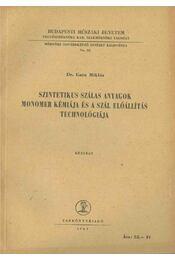 Szintetikus szálas anyagok monomer kémiája és a szál előállítás technológiája - Gara Miklós Dr. - Régikönyvek