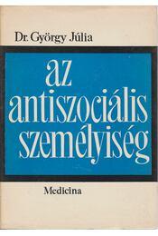 Az antiszociális személyiség - Dr. György Júlia - Régikönyvek