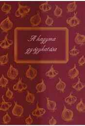 A hagyma gyógyhatása - Dr. Hajdú József (szerk.) - Régikönyvek