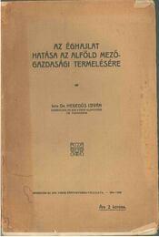 Az éghajlat hatása az Alföld mezőgazdasági termelésére - Dr. Hegedüs István - Régikönyvek