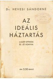 Az ideális háztartás - Dr. Hevesi Sándorné - Régikönyvek