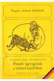 Passzív igeragozás a német nyelvben - Dr. Horváth Iván, Dr. Emericzy Tibor - Régikönyvek