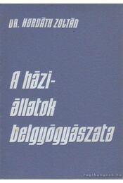 A háziállatok belgyógyászata - Dr. Horváth Zoltán - Régikönyvek
