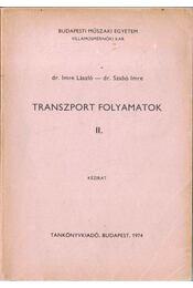 Transzport folyamatok II. - Dr. Imre László, Dr. Szabó Imre - Régikönyvek