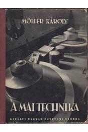 A mai technika - Dr. Ing Möller Károly - Régikönyvek