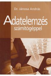 Adatelemzés számítógéppel - Dr. Jánosa András - Régikönyvek