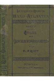Atlas der Geschlechtskrankheiten - Dr. Karl Kopp - Régikönyvek