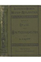 Atlas der Hautkrankheiten - Dr. Karl Kopp - Régikönyvek