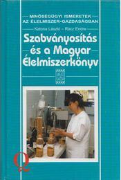Szabványosítás és a Magyar Élelmiszerkönyv - dr. Katona László, dr. Rácz Endre - Régikönyvek