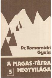 A Magas-Tátra hegyvilága 5. - Dr. Komarnicki Gyula - Régikönyvek