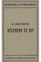 Vélemény és hit keletkezése és fejlődése - Dr. Lebon Gusztáv - Régikönyvek