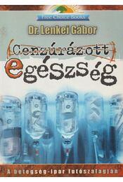 Cenzúrázott egészség - Dr. Lenkei Gábor - Régikönyvek