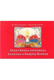 Szent Kinga legendája - Legenda o Swietej Kindze - Dr. Mátyás Szabolcs , Kulcsár Éva, MÁTYÁS - Régikönyvek