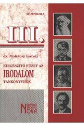 Kiegészítő füzet az irodalom tankönyvhöz III. - Dr. Mohácsy Károly - Régikönyvek