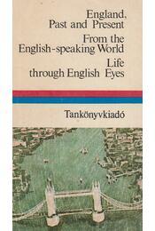 England, Past and Present / From the English-speaking World / Life through English Eyes - Dr. Móritz György - Régikönyvek