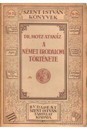 A német irodalom története - Dr. Motz Atanáz - Régikönyvek