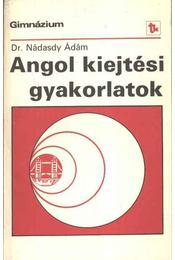 Angol kiejtési gyakorlatok - Dr. Nádasdy Ádám - Régikönyvek