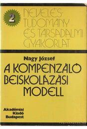 A kompenzáló beiskolázási modell - Dr. Nagy József - Régikönyvek