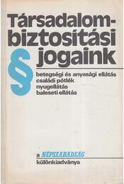 Társadalombiztosítási jogaink - Dr. Nagy József, Dr Molnár József - Régikönyvek