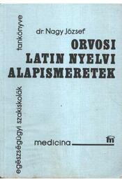 Orvosi latin nyelvi alapismeretek - Dr. Nagy József - Régikönyvek