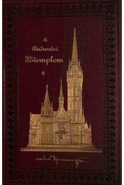 A Nagyboldogasszonyról nevezett budavári főtemplom története és leírása - Dr. Nemes Antal - Régikönyvek