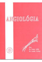 Angiológia - Dr. Nemes Attila, Acsády György dr. - Régikönyvek