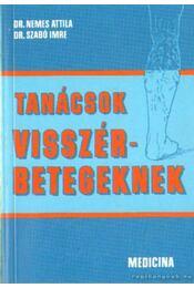 Tanácsok visszérbetegeknek - Dr. Nemes Attila, Dr. Szabó Imre - Régikönyvek