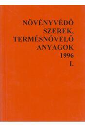Növényvédő szerek, termésnövelő anyagok 1996 I. kötet - Dr. Ocskó Zoltán, Dr. Molnár Jenő - Régikönyvek