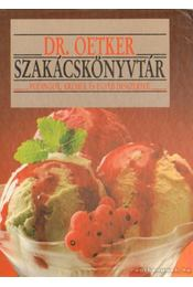 Dr. Oetker szakácskönyvtár - Pudingok, krémek és egyéb desszertek - Dr. Oetker - Régikönyvek