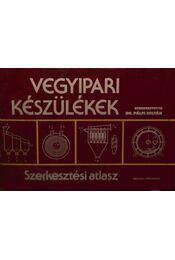 Vegyipari készülékek - Szerkesztési atlasz - Dr. Pálfi Zoltán - Régikönyvek