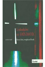 Szabadulni az erőszaktól - Dr. Reuss András, Orosz Gábor Viktor - Régikönyvek