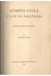 Gömbös Gyula élete és politikája - Dr. Révay József - Régikönyvek