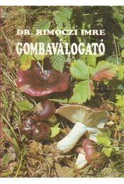 Gombaválogató - Dr. Rimóczi Imre - Régikönyvek