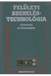 Felületi szereléstechnológia - Dr. Ripka Gábor - Régikönyvek