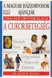 Cukorbetegség - Dr. Rudy W. Bilous - Régikönyvek