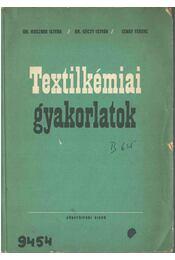 Textilkémiai gyakorlatok - Dr. Rusznák István, Dr. Géczy István, Izmay Ferenc - Régikönyvek