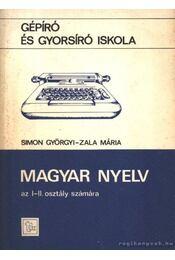 Magyar nyelv az I-II. osztály számára - Dr. Simon Györgyi, Zala Mária - Régikönyvek