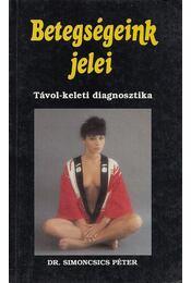 Betegségeink jelei - Dr. Simoncsics Péter - Régikönyvek