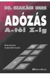 Adózás A-tól Z-ig - Dr. Szakács Imre - Régikönyvek