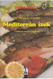 Mediterrán ízek - Dr. Szakács Imre - Régikönyvek
