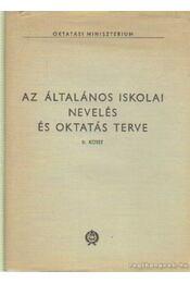 Az általános iskolai nevelés és oktatás terve II. kötet - Dr. Szebenyi Péter (főszerk.) - Régikönyvek