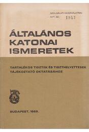 Általános katonai ismeretek - Dr. Székely Sándor, Deres László, Sterl István - Régikönyvek