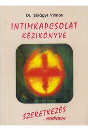 Intimkapcsolat kézikönyve - Dr. Szilágyi Vilmos - Régikönyvek