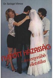 Nyitott házasság, korszerűbb életstílus - Dr. Szilágyi Vilmos - Régikönyvek