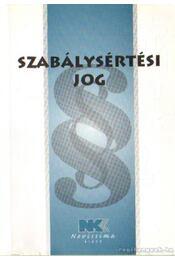 Szabálysértési jog 2009. február 1. - Dr. Szilner György - Régikönyvek