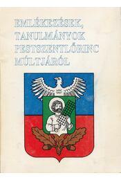 Emlékezések, tanulmányok Pestszentlőrinc múltjáról - Dr. Téglás Tivadar (szerk.) - Régikönyvek