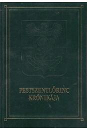 Pestszentlőrinc krónikája - Dr. Téglás Tivadar (szerk.) - Régikönyvek