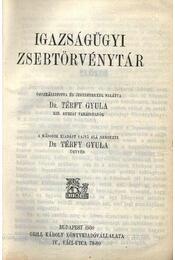 Igaszságügyi zsebtörvénytár - Dr. Térfy Gyula - Régikönyvek