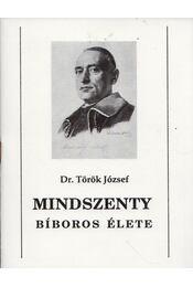 Mindszenty bíboros élete - Dr. Török József - Régikönyvek